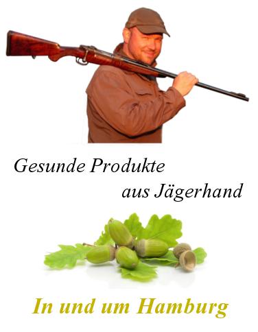Gesunde Prudukte aus Jägerhand, In und um Hamburg